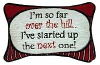I'm So OvewrThe Hill Word-Pillow